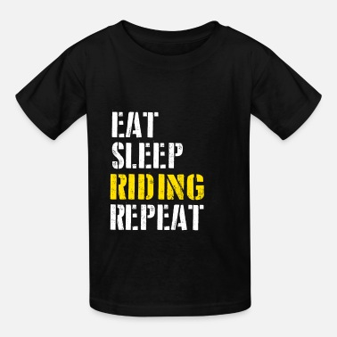 Ride Eat Sleep Repeat Eat. Sleep. Riding. Repeat. - Kids' T-Shirt
