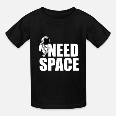 Need Space Astronaut Space Gift Spaceman Gift - Kids' T-Shirt
