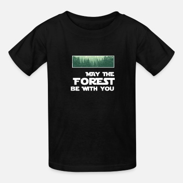 Forest #1-FUN - MAY THE FOREST BE WITH YOU - Kids' T-Shirt