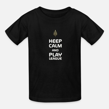 Keep calm and play league - Merch of Legends - Kids' T-Shirt
