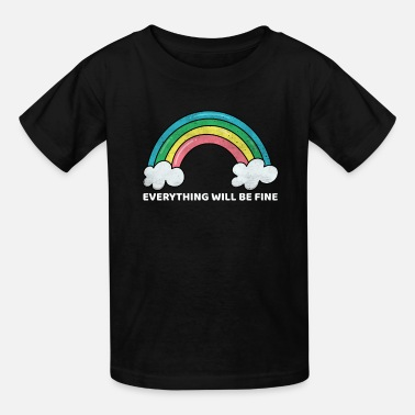 Epidemic Everything Will Be Fine Epidemic Motivation Gift - Kids' T-Shirt