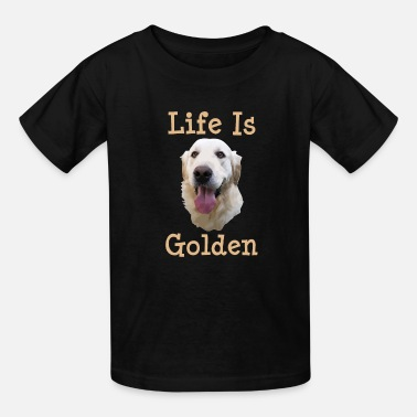 Golden Retriever Golden Retriever Gift Life is Golden Retriever Dog - Kids' T-Shirt