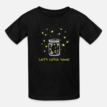 Bug Fireflies Let's Catch Some Lightning Bugs Camping - Kids' T-Shirt