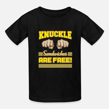 Sandwich Free Knuckle Sandwiches | Knock Out Punch Quote - Kids' T-Shirt