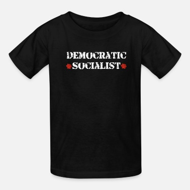 Socialist Democratic Socialist Gift - Democratic Socialist - Kids' T-Shirt