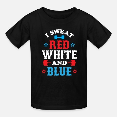 Red White And Blue I Sweat Red, White And Blue - Kids' T-Shirt