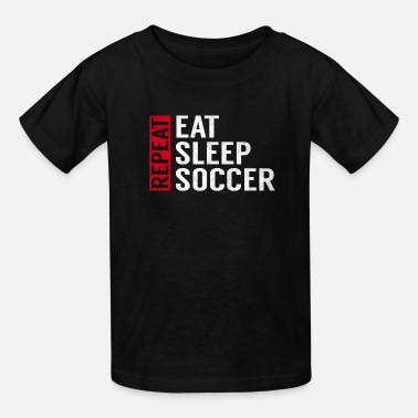 Sayings Eat Sleep Soccer Repeat Funny Sports Quote Gag - Kids' T-Shirt