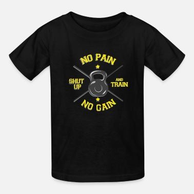 Crossfit Kettle bell No pain no gain Shut up no excuses fit - Kids' T-Shirt