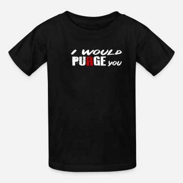 Horror Film I would purge you Horror Horror Film T-Shirt - Kids' T-Shirt
