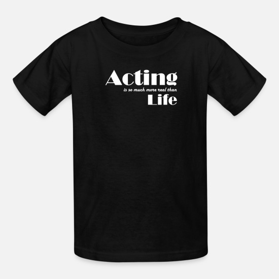 Actress T-Shirts - Actor or Actress Gift Theater - Kids' T-Shirt black