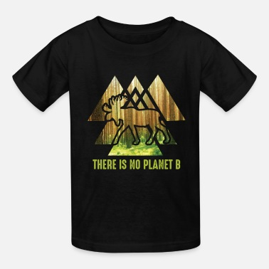 Planet B There is no planet B - NO PLANET B - Kids' T-Shirt