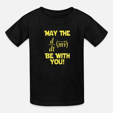May The Force May The Force Be With You - Kids' T-Shirt