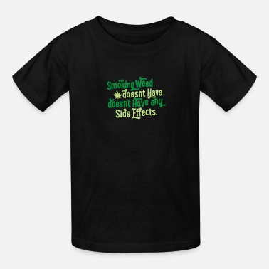 Smoke Weed Smoking Weed - Kids' T-Shirt
