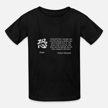 Fear quote with Japanese Kanji - Kids' T-Shirt