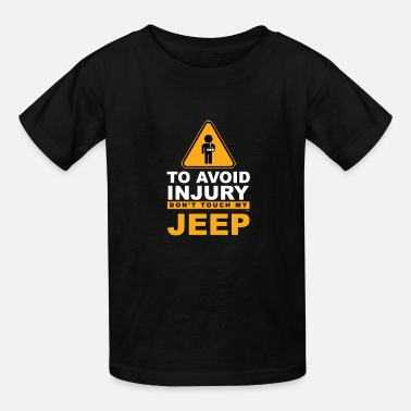 Town To Avoid Injury Don`t Touch My Big Toy Offroading - Kids' T-Shirt