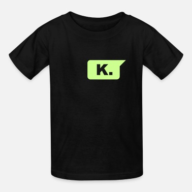 Text Message k text message chat funny T-shirt - Kids' T-Shirt