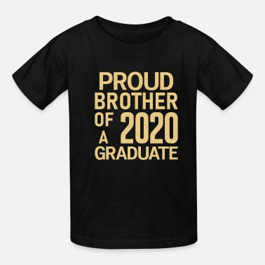 Proud Proud Brother Of A 2020 Graduate Brother T-shirts - Kids' T-Shirt