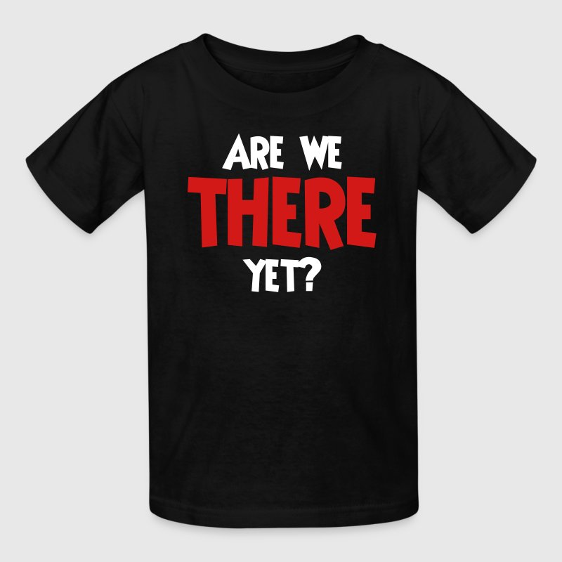 Are we there yet? - Kids' T-Shirt