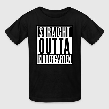 Straight Outta Kindergarten - Kids' T-Shirt