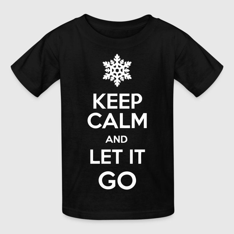 Keep Calm And Let It Go - Kids' T-Shirt