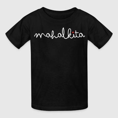Mahal Kita I Love You Filipino by AiReal Apparel - Kids' T-Shirt