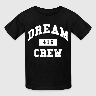 Dream Crew 416 - Kids' T-Shirt