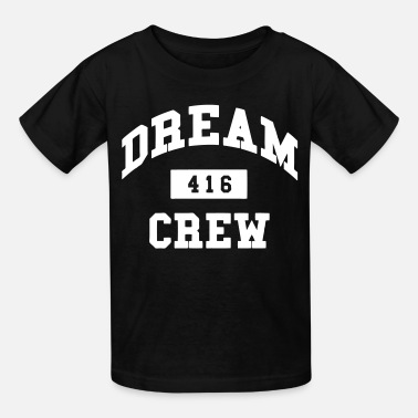 416 Dream Crew Dream Crew 416 - Kids' T-Shirt