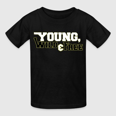 Young Wild & Free - Kids' T-Shirt