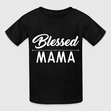 Blessed Mama - Kids' T-Shirt