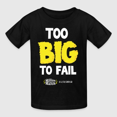 Too Big to Fail - Kids' T-Shirt