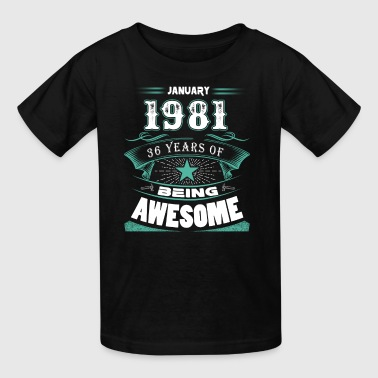 January 1981 - 36 years of being awesome (v.2017) - Kids' T-Shirt