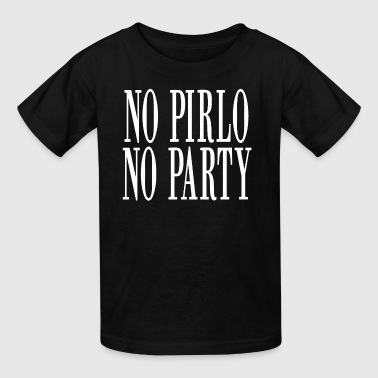 NO PIRLO NO PARTY - Kids' T-Shirt