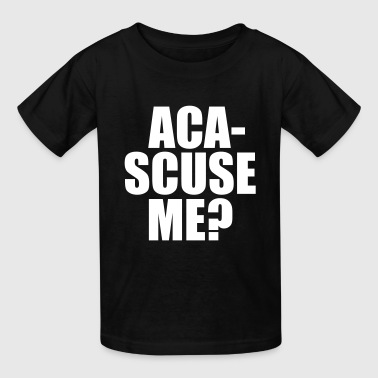 Rebel Wilson ACA SCUSE ME? - Kids' T-Shirt