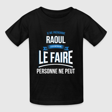 Raoul no one can gift - Kids' T-Shirt