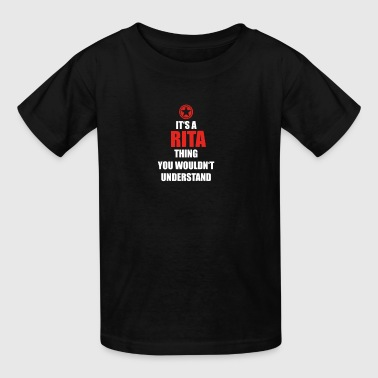 Geschenk it s a thing birthday understand RITA - Kids' T-Shirt