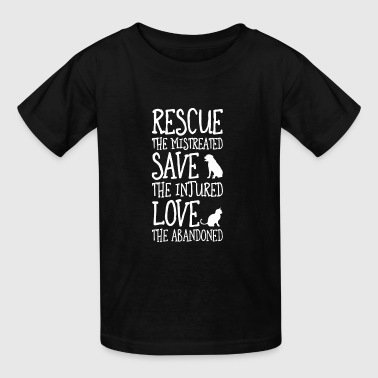 Rescue The Mistreated - Kids' T-Shirt