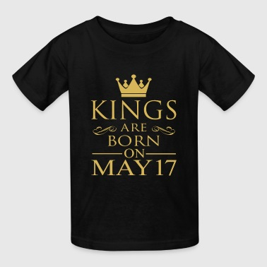 Born On 17 May Kings are born on May 17 - Kids' T-Shirt