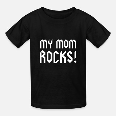My Mom Rocks My Mom Rocks! - Kids' T-Shirt