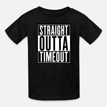Straight Outta Timeout Straight Outta Timeout - Kids' T-Shirt