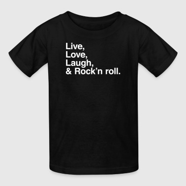 Live Laugh Love Live , love , laugh and rock and roll - Kids' T-Shirt