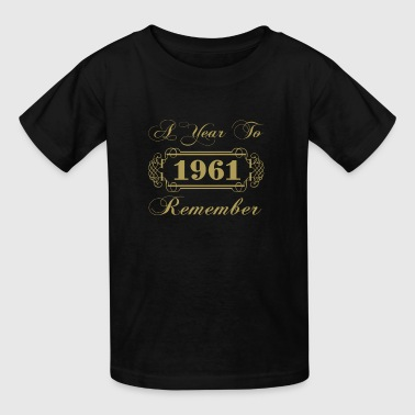 1961 Year 1961 A Year To Remember - Kids' T-Shirt