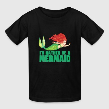 I'd Rather Be a Mermaid With Red Hair - Kids' T-Shirt
