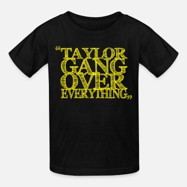 Taylor Gang Over Everything taylor gang over everything - Kids' T-Shirt