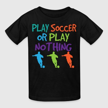 Soccer Player Gift Funny - Kids' T-Shirt