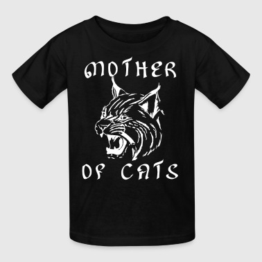 Mother of Cats - Love Cats Shirt - Kids' T-Shirt