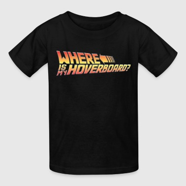 Where's My Hoverboard? - Kids' T-Shirt
