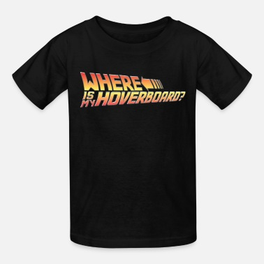 Hoverboard Where's My Hoverboard? - Kids' T-Shirt