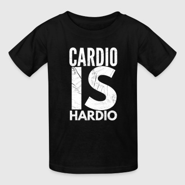 Cardio Is Hardio Cardio is hardio - Kids' T-Shirt