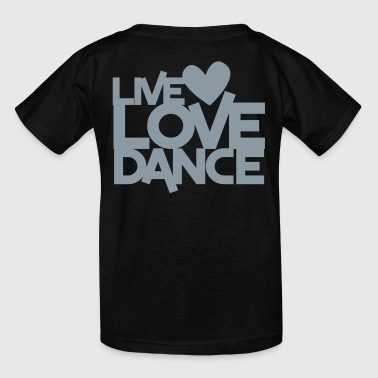 live love dance - Kids' T-Shirt