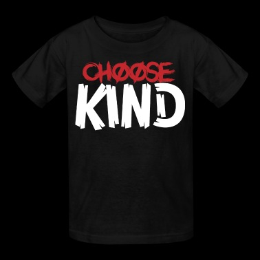 Choose Kind T-Shirt - Kids' T-Shirt